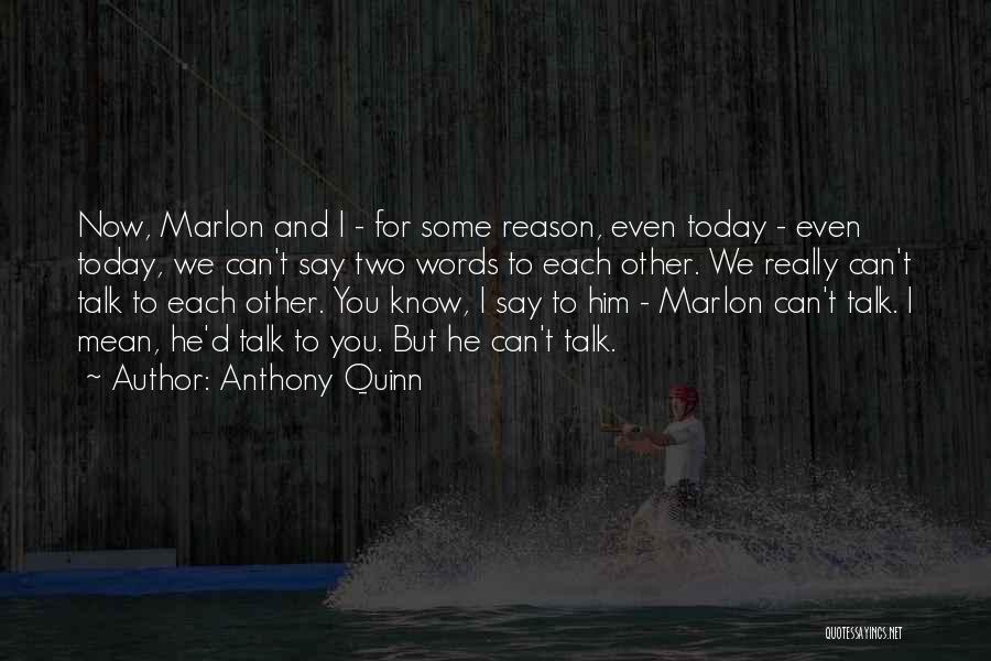 You Can Reason Quotes By Anthony Quinn