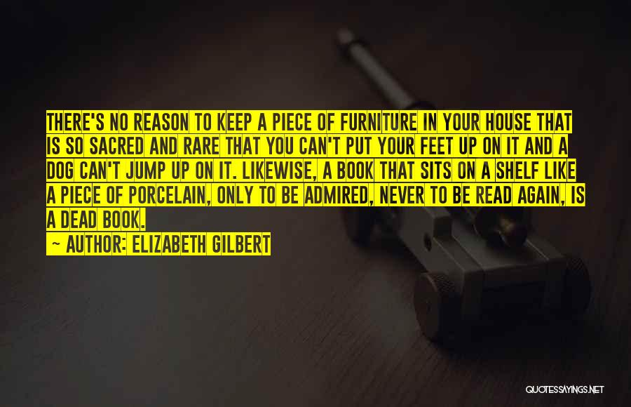 You Can Reason Quotes By Elizabeth Gilbert
