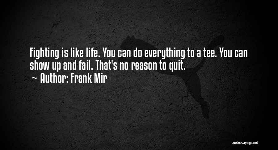 You Can Reason Quotes By Frank Mir