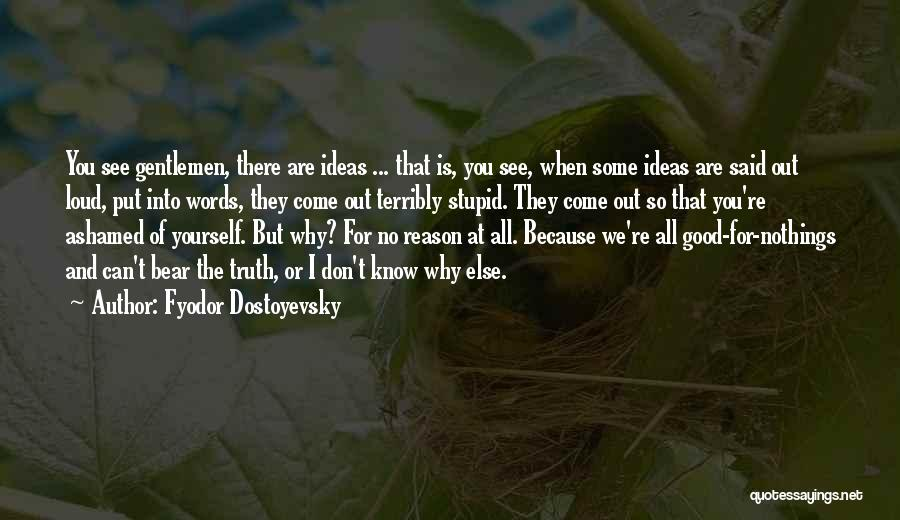 You Can Reason Quotes By Fyodor Dostoyevsky