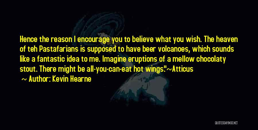You Can Reason Quotes By Kevin Hearne
