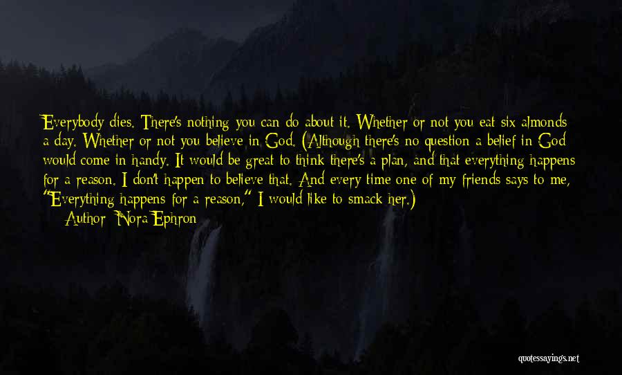 You Can Reason Quotes By Nora Ephron