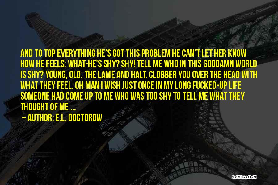 You Can Tell Me Everything Quotes By E.L. Doctorow