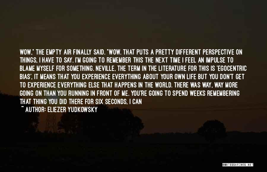 You Can Tell Me Everything Quotes By Eliezer Yudkowsky