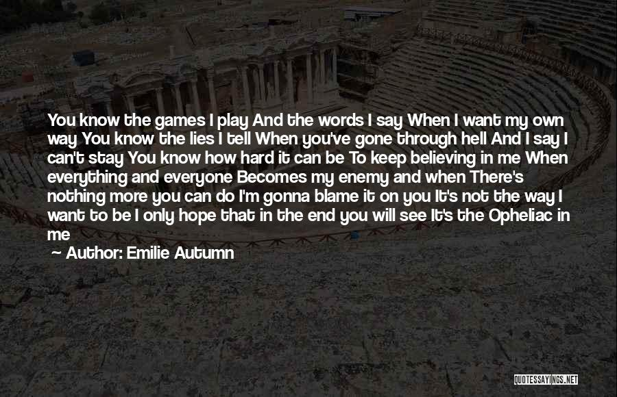 You Can Tell Me Everything Quotes By Emilie Autumn