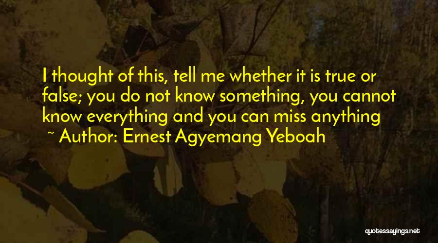 You Can Tell Me Everything Quotes By Ernest Agyemang Yeboah