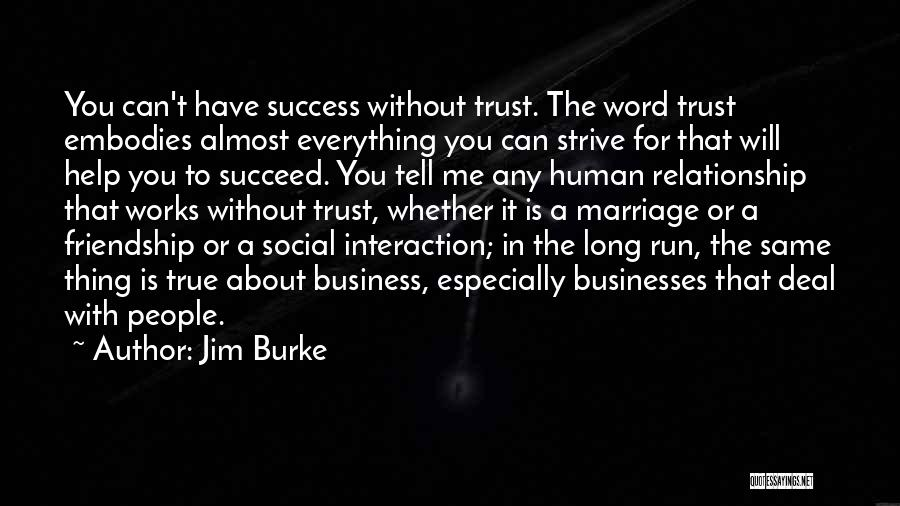 You Can Tell Me Everything Quotes By Jim Burke