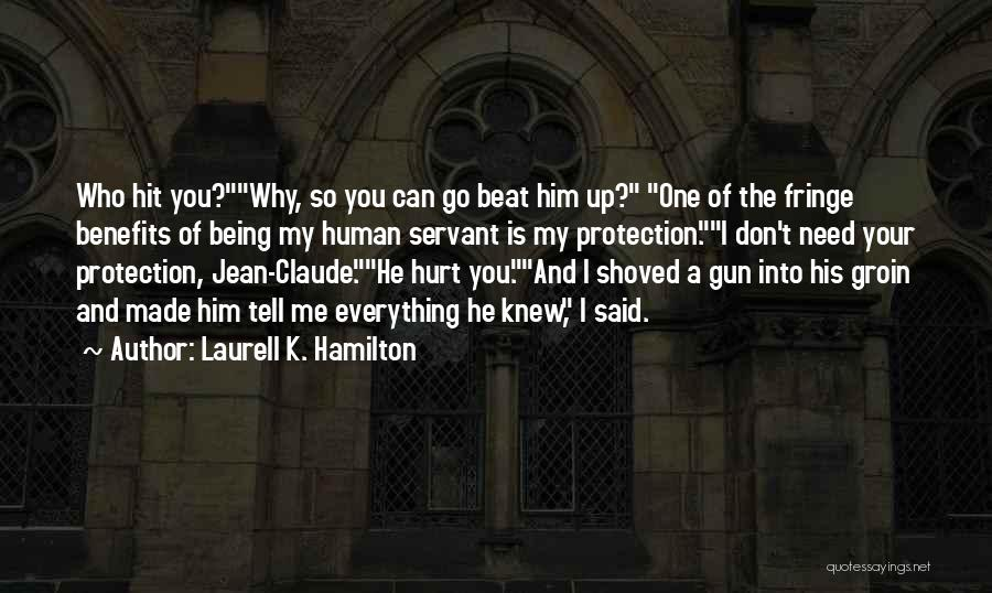 You Can Tell Me Everything Quotes By Laurell K. Hamilton