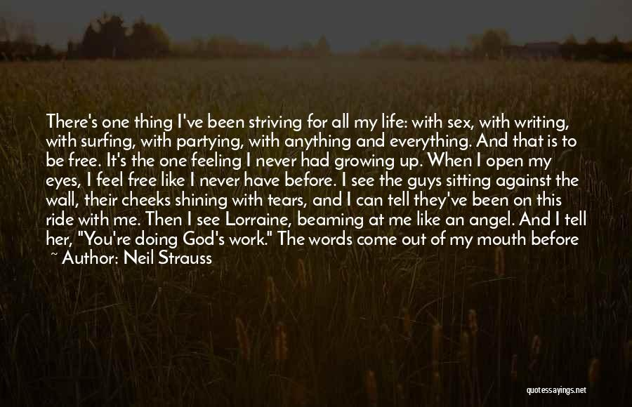 You Can Tell Me Everything Quotes By Neil Strauss