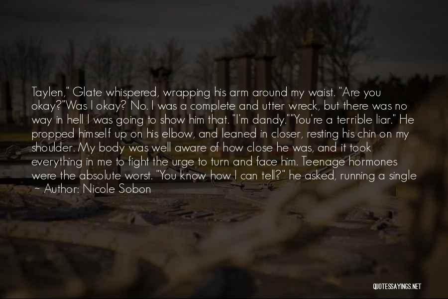 You Can Tell Me Everything Quotes By Nicole Sobon
