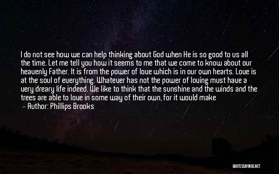 You Can Tell Me Everything Quotes By Phillips Brooks