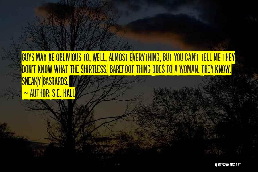 You Can Tell Me Everything Quotes By S.E. Hall