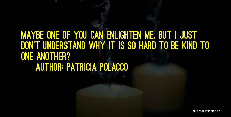 You Can Understand Me Quotes By Patricia Polacco