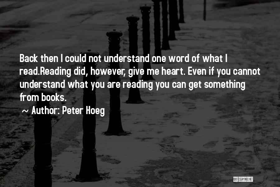 You Can Understand Me Quotes By Peter Hoeg