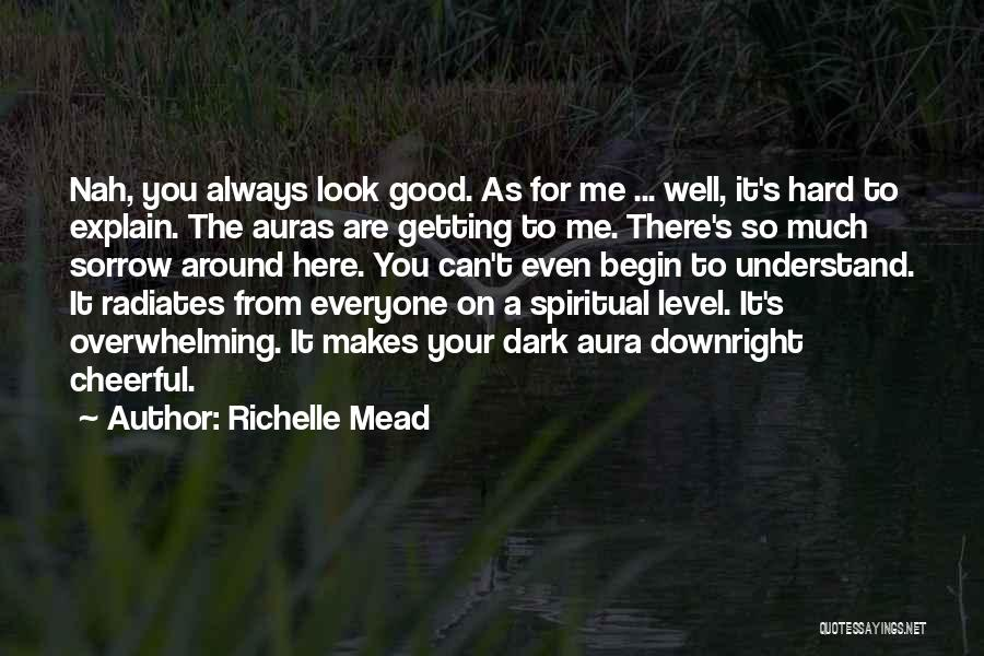 You Can Understand Me Quotes By Richelle Mead