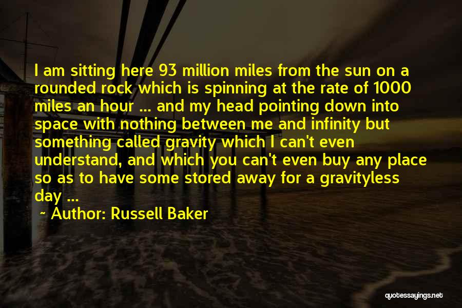 You Can Understand Me Quotes By Russell Baker