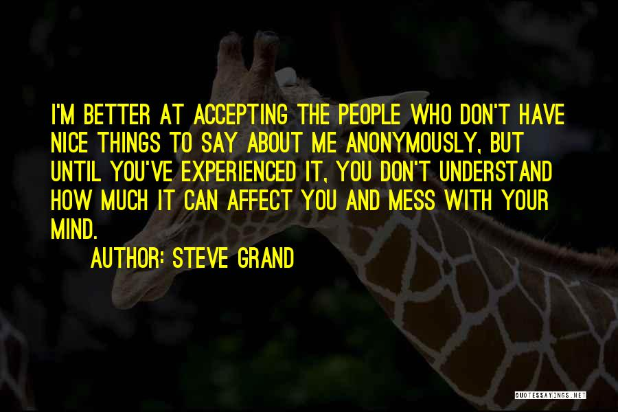 You Can Understand Me Quotes By Steve Grand