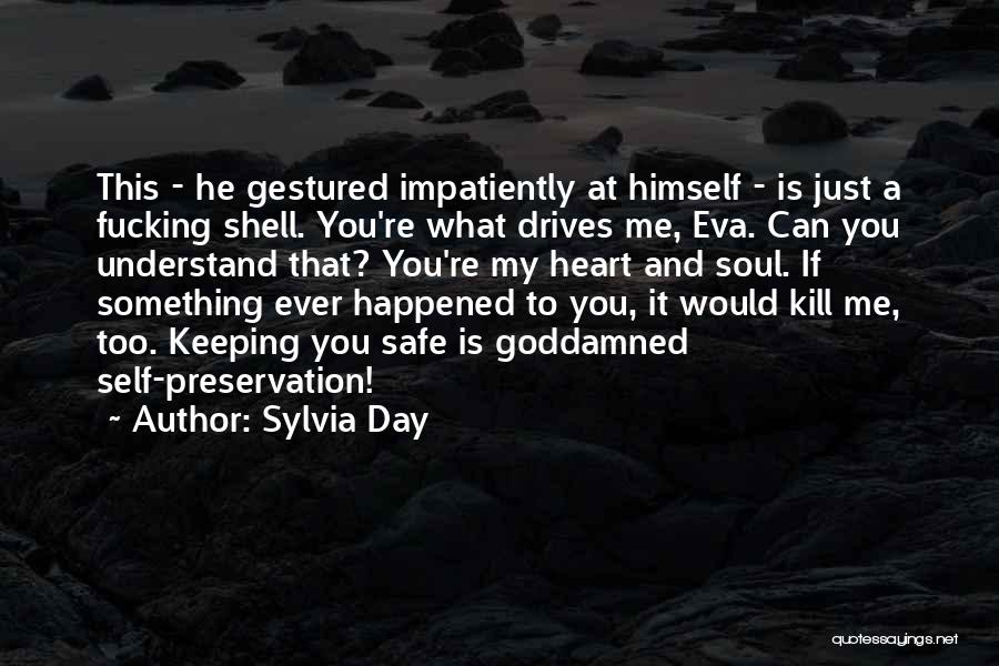 You Can Understand Me Quotes By Sylvia Day