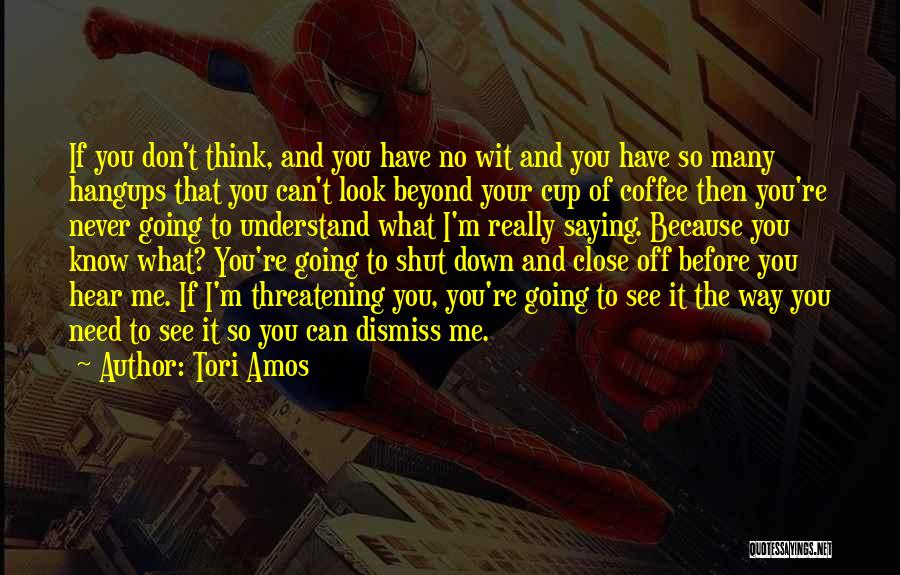 You Can Understand Me Quotes By Tori Amos