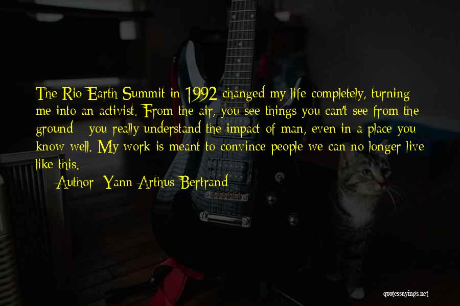 You Can Understand Me Quotes By Yann Arthus-Bertrand