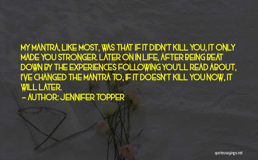 You Can't Beat Me Down Quotes By Jennifer Topper