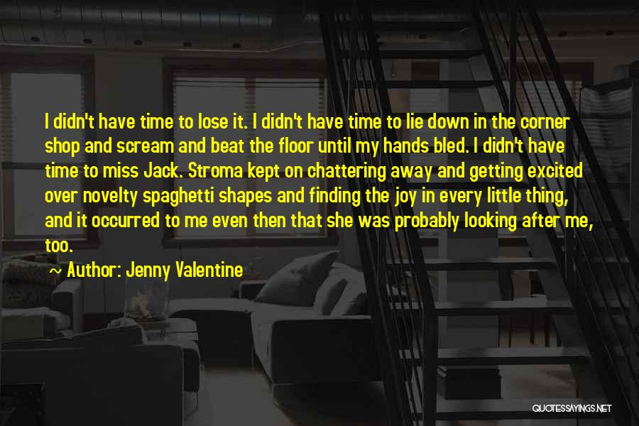 You Can't Beat Me Down Quotes By Jenny Valentine