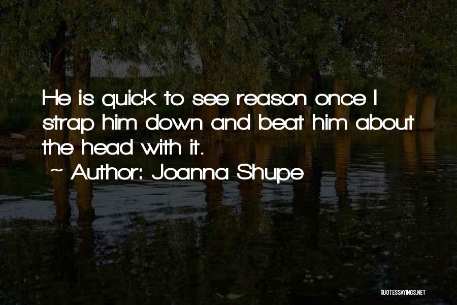 You Can't Beat Me Down Quotes By Joanna Shupe