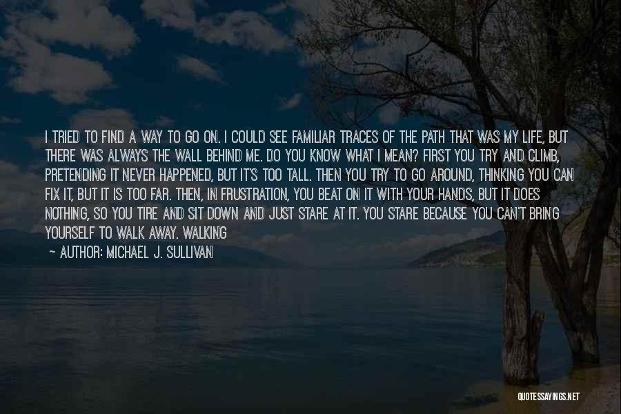 You Can't Beat Me Down Quotes By Michael J. Sullivan