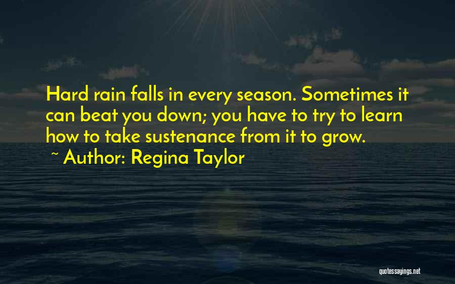 You Can't Beat Me Down Quotes By Regina Taylor