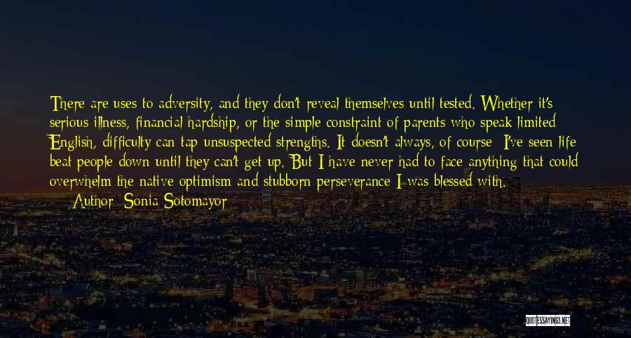 You Can't Beat Me Down Quotes By Sonia Sotomayor