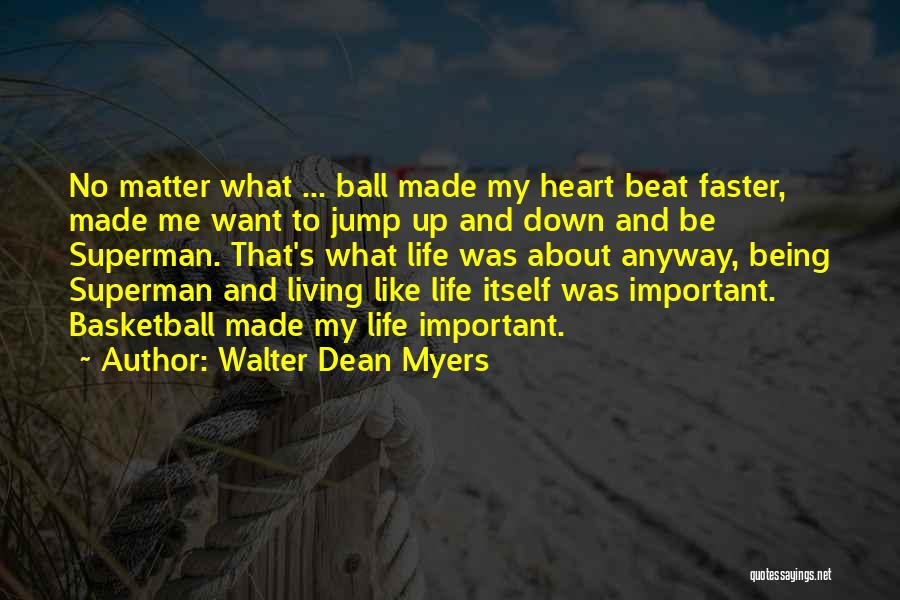You Can't Beat Me Down Quotes By Walter Dean Myers