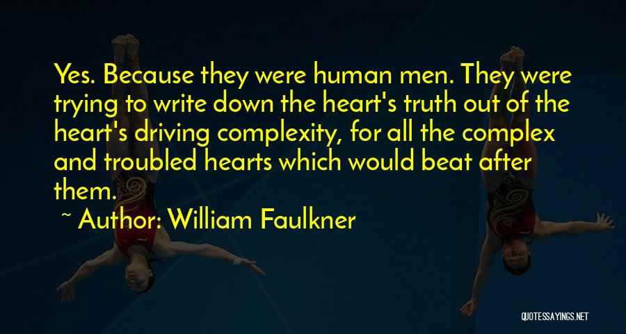 You Can't Beat Me Down Quotes By William Faulkner