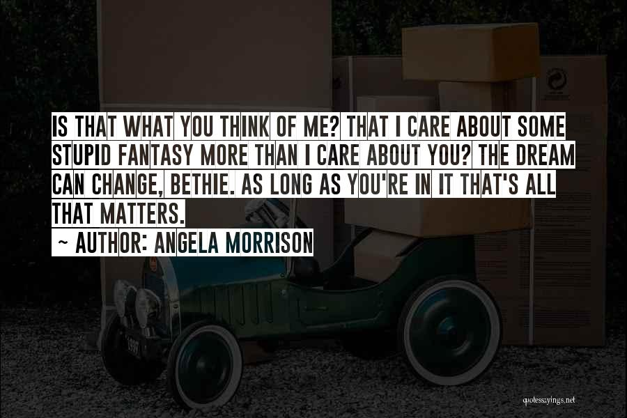 You Can't Change Stupid Quotes By Angela Morrison
