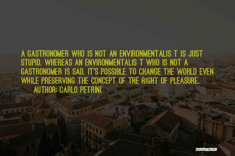You Can't Change Stupid Quotes By Carlo Petrini