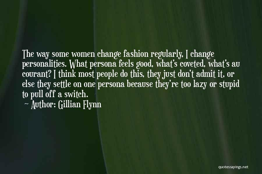 You Can't Change Stupid Quotes By Gillian Flynn