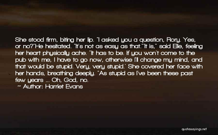You Can't Change Stupid Quotes By Harriet Evans