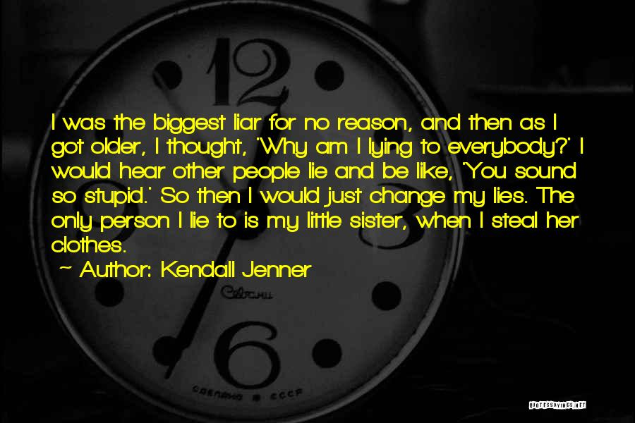 You Can't Change Stupid Quotes By Kendall Jenner