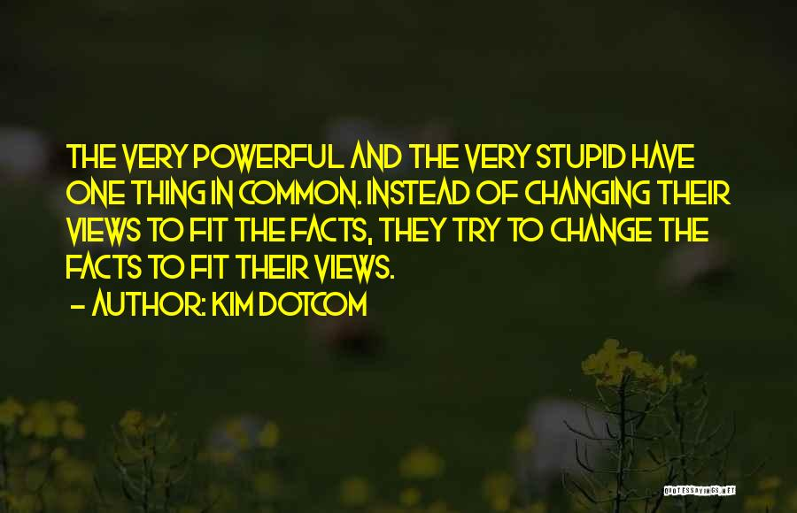 You Can't Change Stupid Quotes By Kim Dotcom
