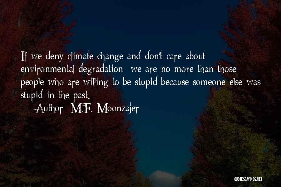 You Can't Change Stupid Quotes By M.F. Moonzajer