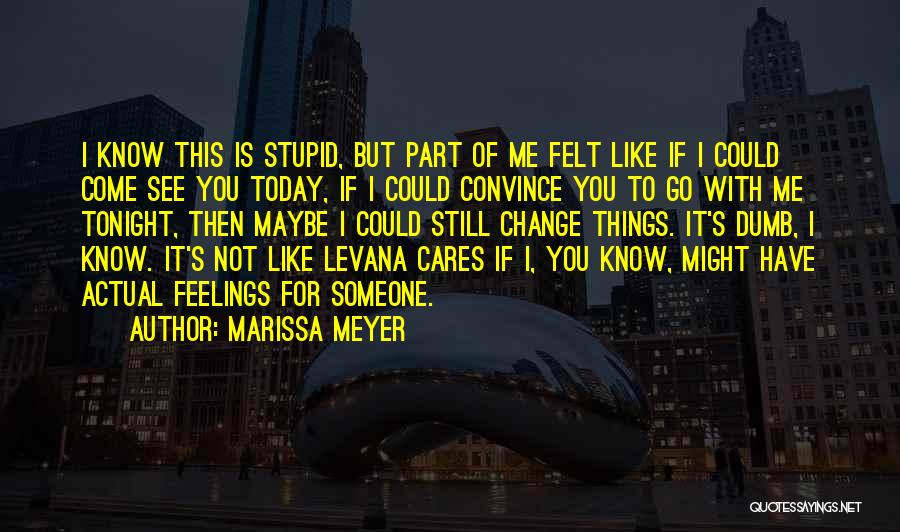 You Can't Change Stupid Quotes By Marissa Meyer