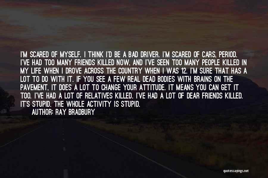 You Can't Change Stupid Quotes By Ray Bradbury