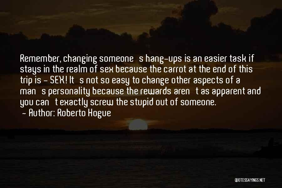 You Can't Change Stupid Quotes By Roberto Hogue