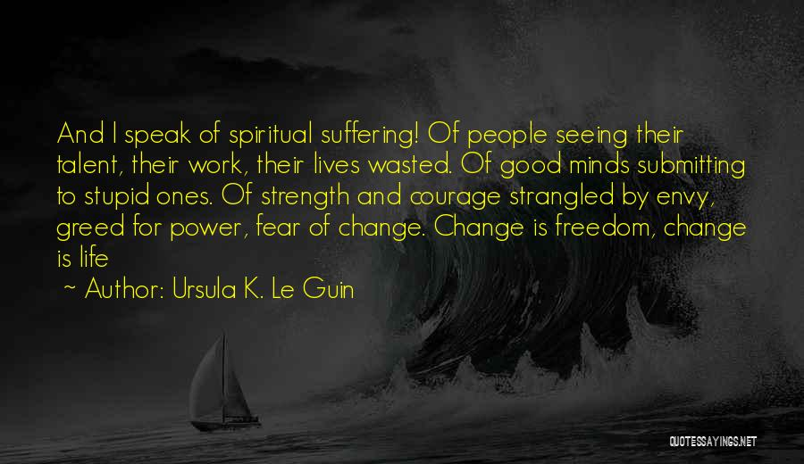 You Can't Change Stupid Quotes By Ursula K. Le Guin