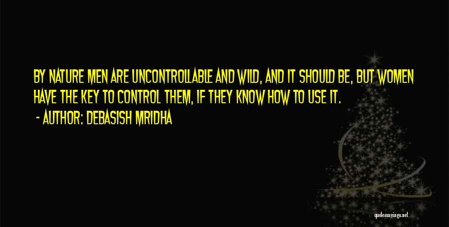 You Can't Control The Uncontrollable Quotes By Debasish Mridha