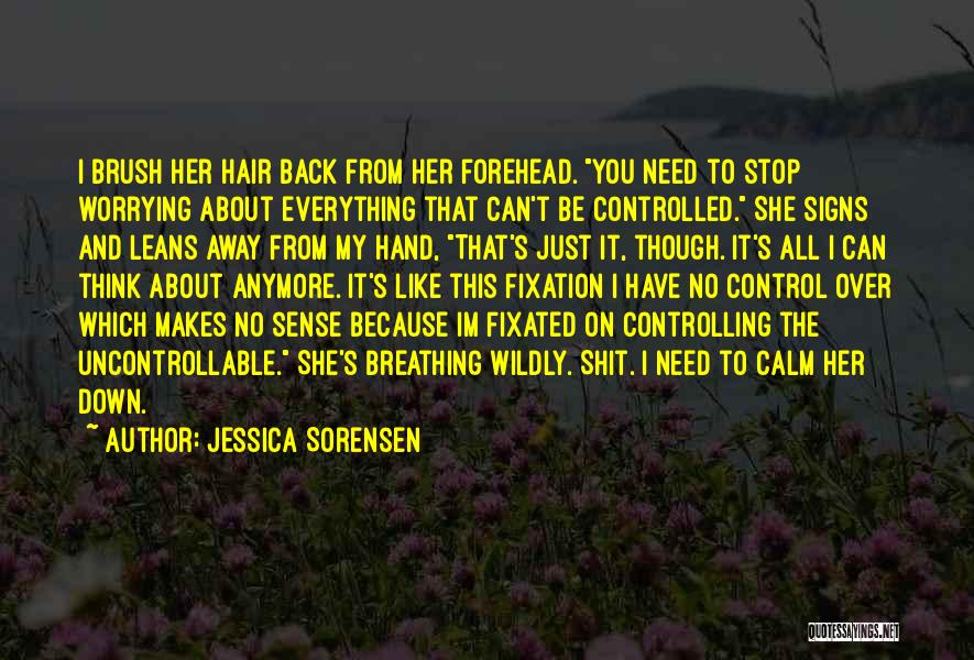 You Can't Control The Uncontrollable Quotes By Jessica Sorensen