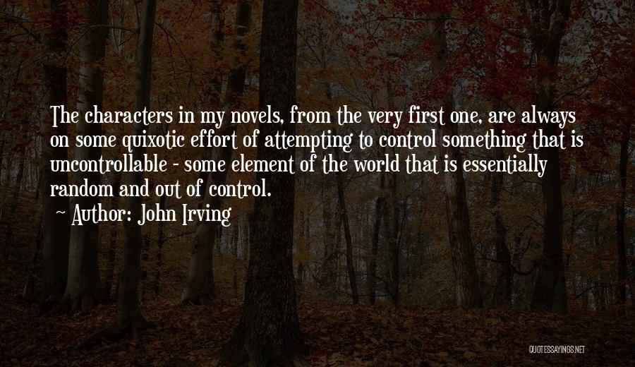 You Can't Control The Uncontrollable Quotes By John Irving