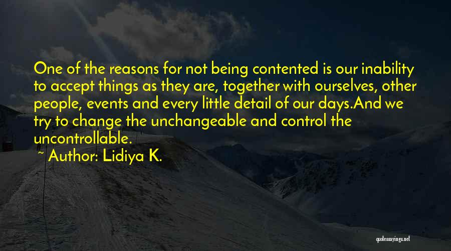 You Can't Control The Uncontrollable Quotes By Lidiya K.