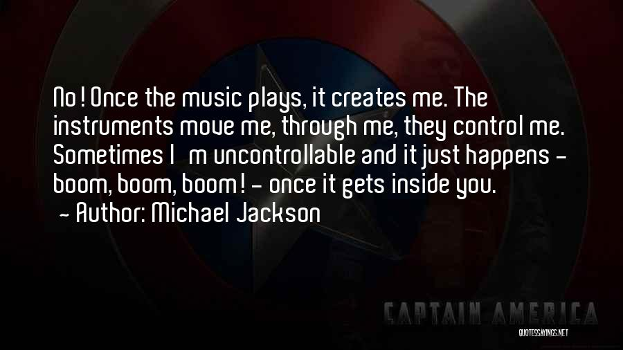 You Can't Control The Uncontrollable Quotes By Michael Jackson