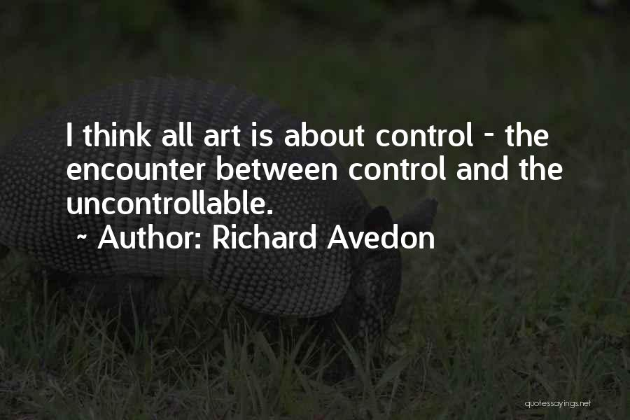 You Can't Control The Uncontrollable Quotes By Richard Avedon