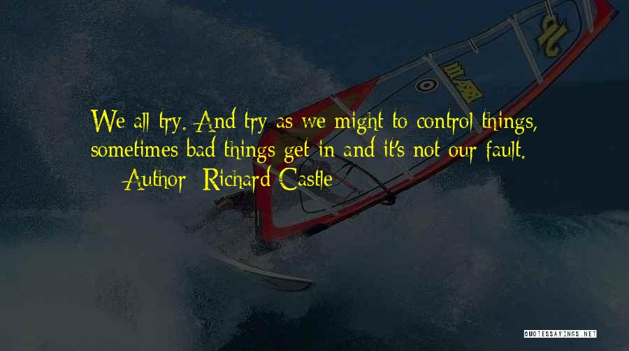 You Can't Control The Uncontrollable Quotes By Richard Castle